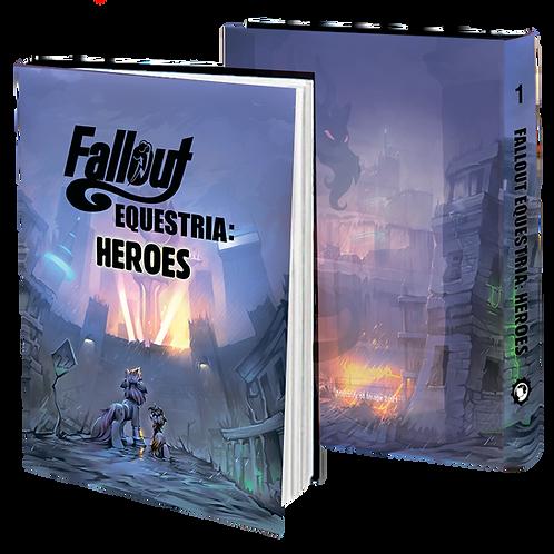 Fallout: Equestria — Heroes