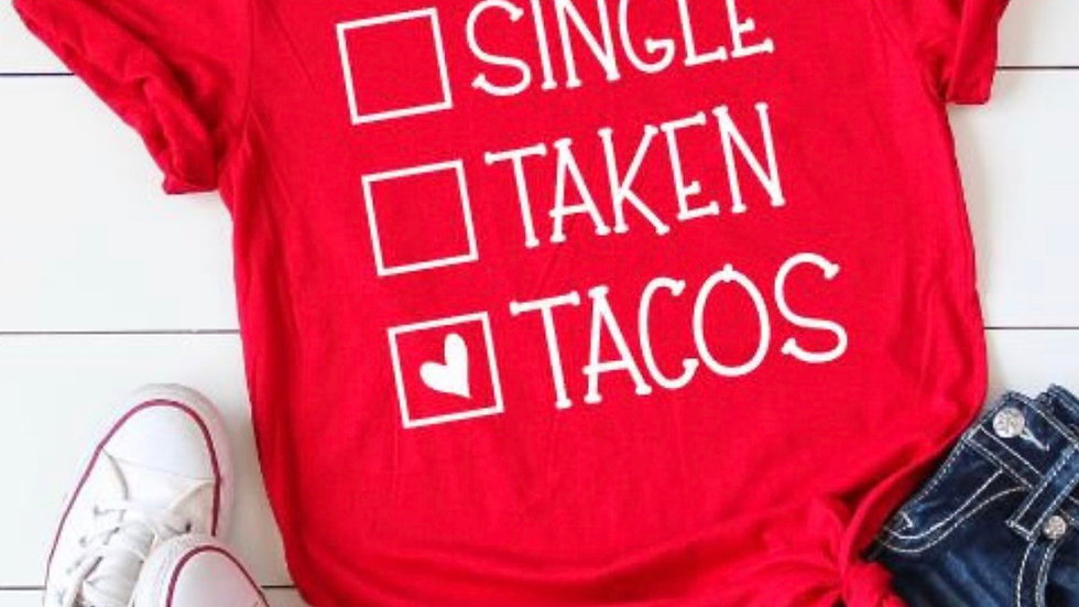 Single Taken Tacos  Funny Valentines Day T-shirt