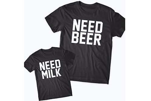 Need Beer? Need Milk? Child Tee and Funny Parent T-shirt