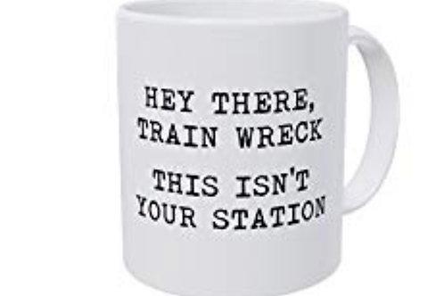 Hey There Train Wreck Coffee Mug
