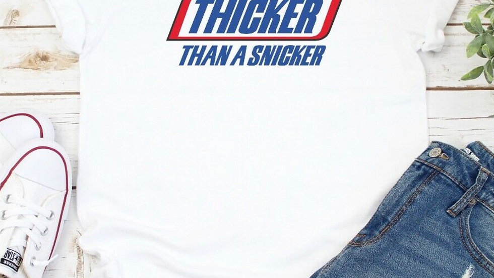 Thicker Than A Snickers Funny T-shirt
