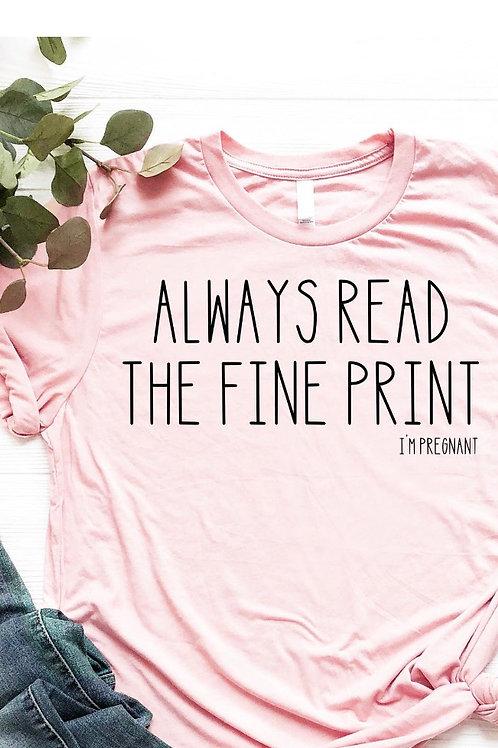 Always Read The Fine Print Pregnancy Pink T-shirt