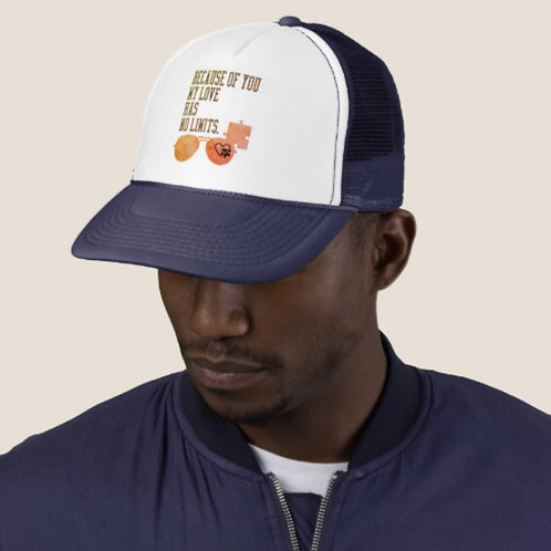 Because Of You I Love With No Limits Autism Awareness/ Acceptance Trucker Hat