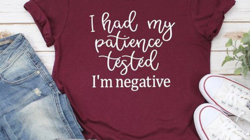 I Had My Patients Tested I'm Negative Tee Funny T-shirt