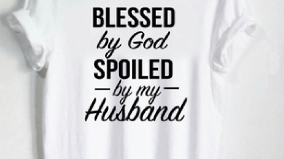 Blessed By God Spoiled By Husband White T-shirt