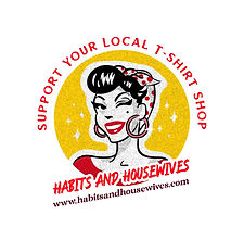 Habits and Housewives Support Your Local T-shirt Shop Logo