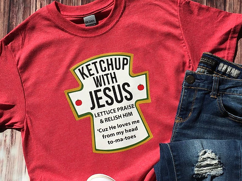 Ketchup With Jesus Religious Tshirt