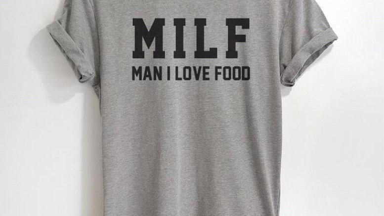 MILF Man I Love Food Funny T-Shirt