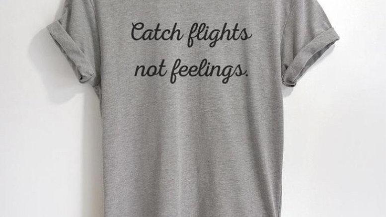Catching Flights Funny Tee Statement T-Shirt