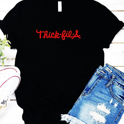 Thick-Fil-A T-shirt Funny Statement Tee