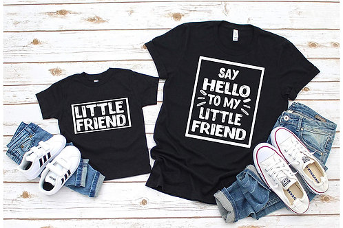 Say Hello To My Little Friend/ Little Friend Funny Dad Life T-shirts