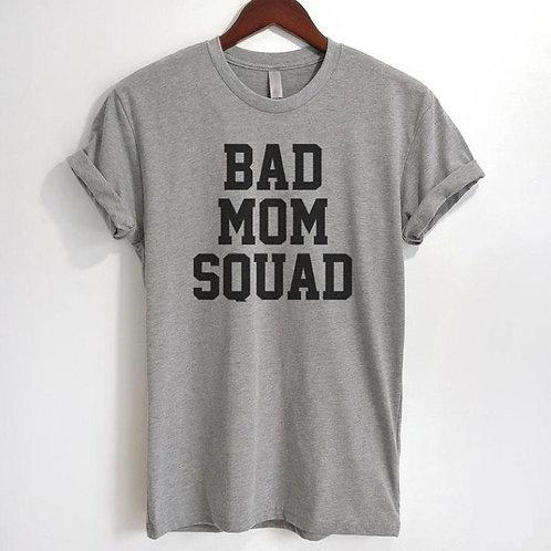 Bad Mom Squad Fun Unique T-shirt