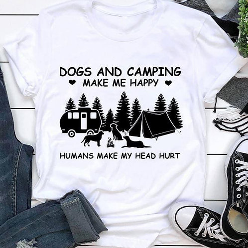 Dog's and Camping Make Me Happy People Make My Head Hurt Funny White T-shirt