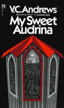 My Sweet Audrina by best-selling author V.C. Andrews.