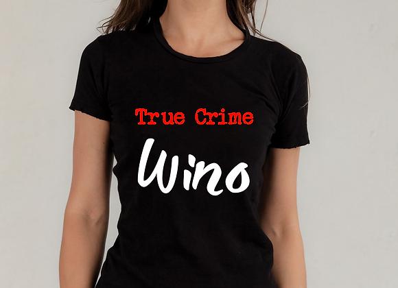 WOMEN'S 'True Crime Wino'  T-SHIRT
