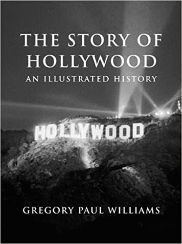 Story of Hollywood: An Illustrated History
