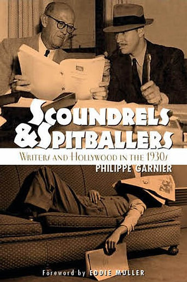 Scoundrels & Spitballers: Writers and Hollywood in the 1930s