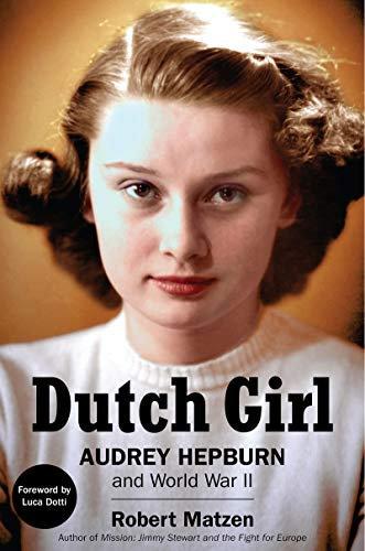 Dutch Girl: Audrey Hepburn and World War II