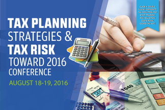 TAX PLANNING STRATEGIES & TAX RISK TOWARD 2016 CONFERENCE