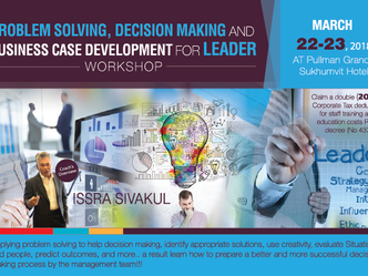 PROBLEM SOLVING, DECISION MAKING AND BUSINESS CASE DEVELOPMENT FOR LEADER WORKSHOP