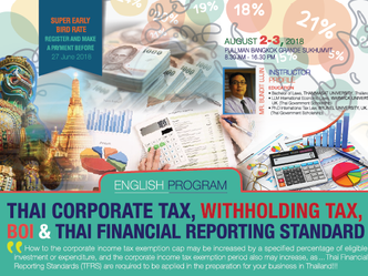 THAI CORPORATE TAX, WITHHOLDING TAX, BOI & THAI FINANCIAL REPORTING STANDARD (ENGLISH PROGRAM)