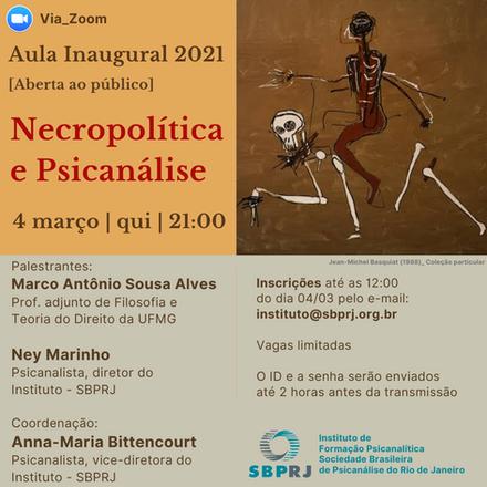 Aula Inaugural 2021 - Necropolítica e Psicanálise