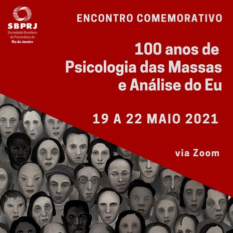 Encontro Comemorativo - 100 anos de Psicologia das Massas e Análise do Eu