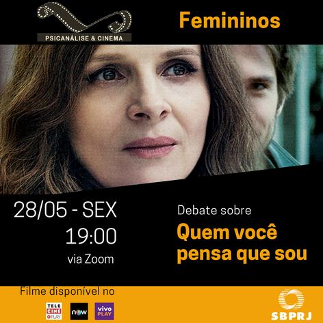 Debate Psicanálise & Cinema - Femininos: Quem você pensa que sou