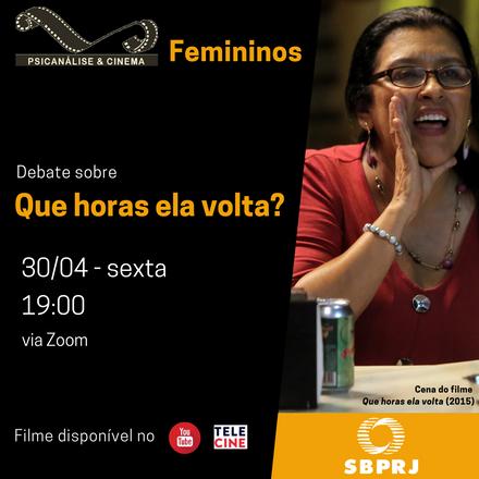 "Psicanálise & Cinema - Femininos:: ""Que horas ela volta?"""