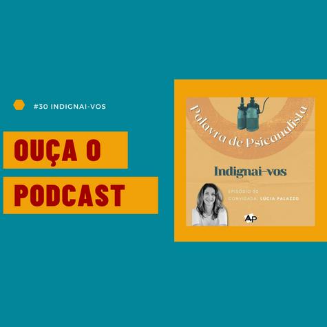 Podcast #30 INDIGNAI-VOS