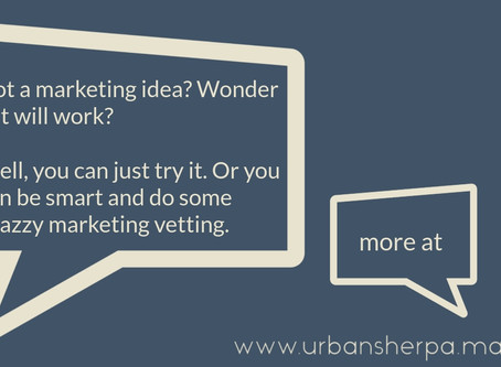 Guidepost #6: how do you know if that small business marketing idea will work?