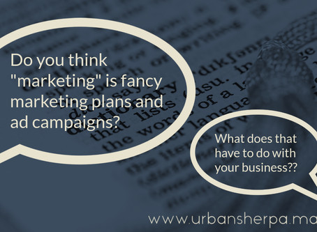 What you think is marketing isn't really marketing (and what that means to you)