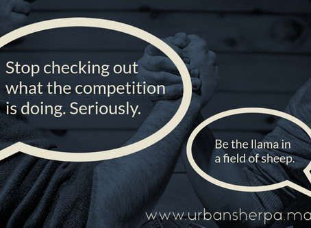 Business owners: three reasons why you should stop looking at what your competition is doing right n