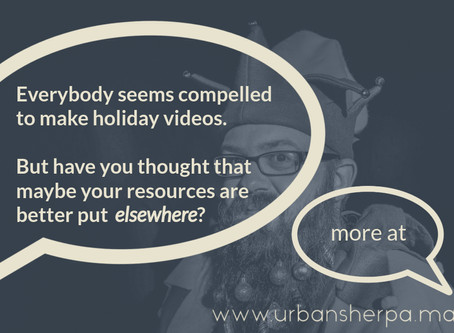 Our gift to you: do you really need that holiday video?