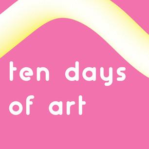 Ten Days of Art