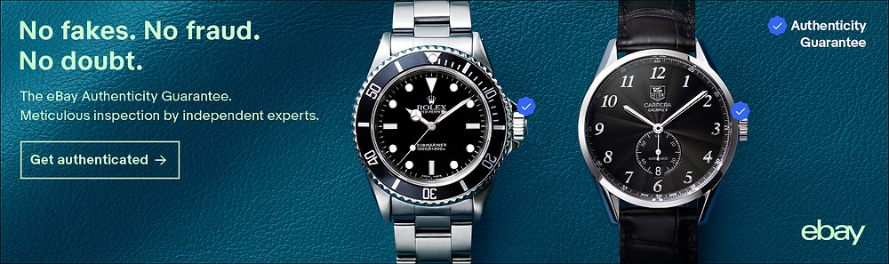 eBay's new authenticity guarantee service on luxury watches. No fakes. No fraud. No Doubt.