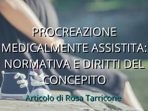 PROCREAZIONE MEDICALMENTE ASSISTITA: NORMATIVA E DIRITTI DEL CONCEPITO
