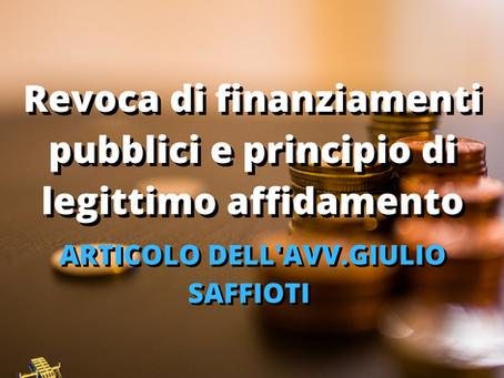 Revoca di finanziamenti pubblici e principio di legittimo affidamento