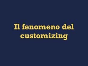 Il fenomeno del customizing