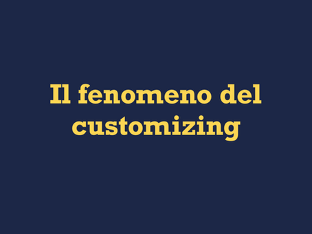 Il fenomeno del customizing