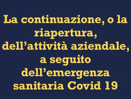 La continuazione,o la riapertura, dell'attività aziendale,a seguito dell'emergenza sanitaria COVID19