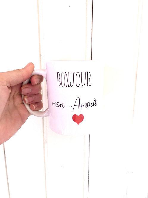 "Mug ""Bonjour mon Amour"""