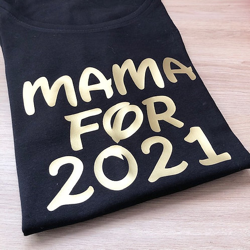 """T-shirt """"Mama For 2021"""""""