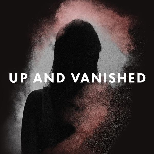 Image result for up and vanished podcast