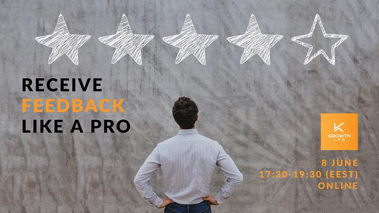 GrowthLab presents: Receive feedback like a pro
