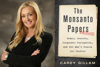 What Carey Gillam Learned Through Years of Investigating Monsanto