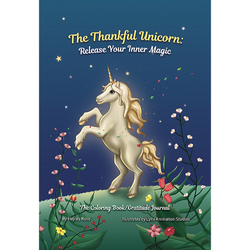 The Thankful Unicorn: Release Your Inner Magic (Hardcover)