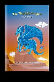 The Thankful Dragon_ I Am Brave