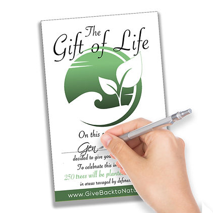 Give the Gift of Life 250 Trees Planted