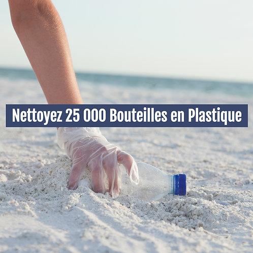 Nettoyez 25 000 Bouteilles en Plastique
